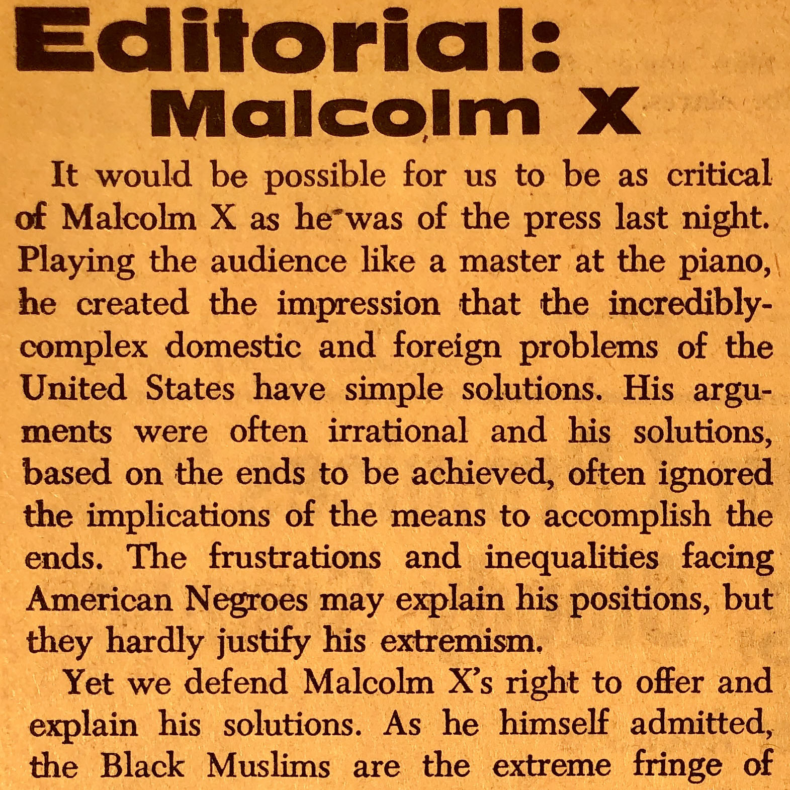 """This response to Malcolm X's visit to Dartmouth critiques the """"extremism"""" of Malcolm X and the Black Muslims as fringe participants in the Civil Rights Movement. While the author defends Malcolm X's right to put forth his arguments, they choose to praise him and his followers for liberalizing the movement, thereby normalizing """"moderate"""" groups with achievable goals, such as the NAACP, CORE, and Urban League."""