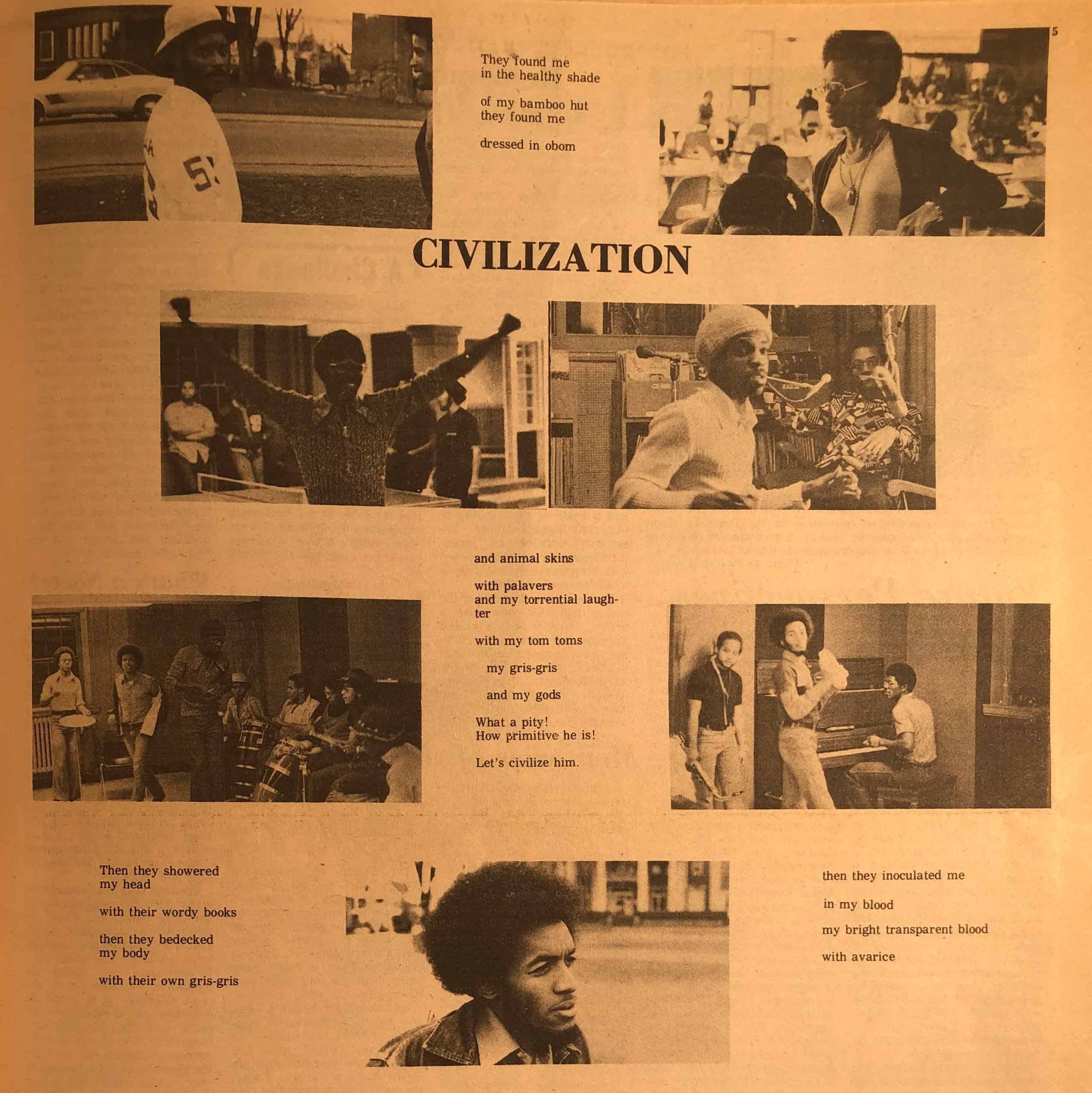 """This collage from the Afro-American Society publication Black Praxis depicts images of Black students at Dartmouth interspersed with words from a poem by Cameroonian poet Philombe. """"Civilization,"""" originally published in the book The Militant Black Writer in Africa and the United States, critiques colonization in Africa by underscoring the irony of Europeans seeking to """"civilize"""" African peoples through assimilation into cultures ripe with vice and evil."""