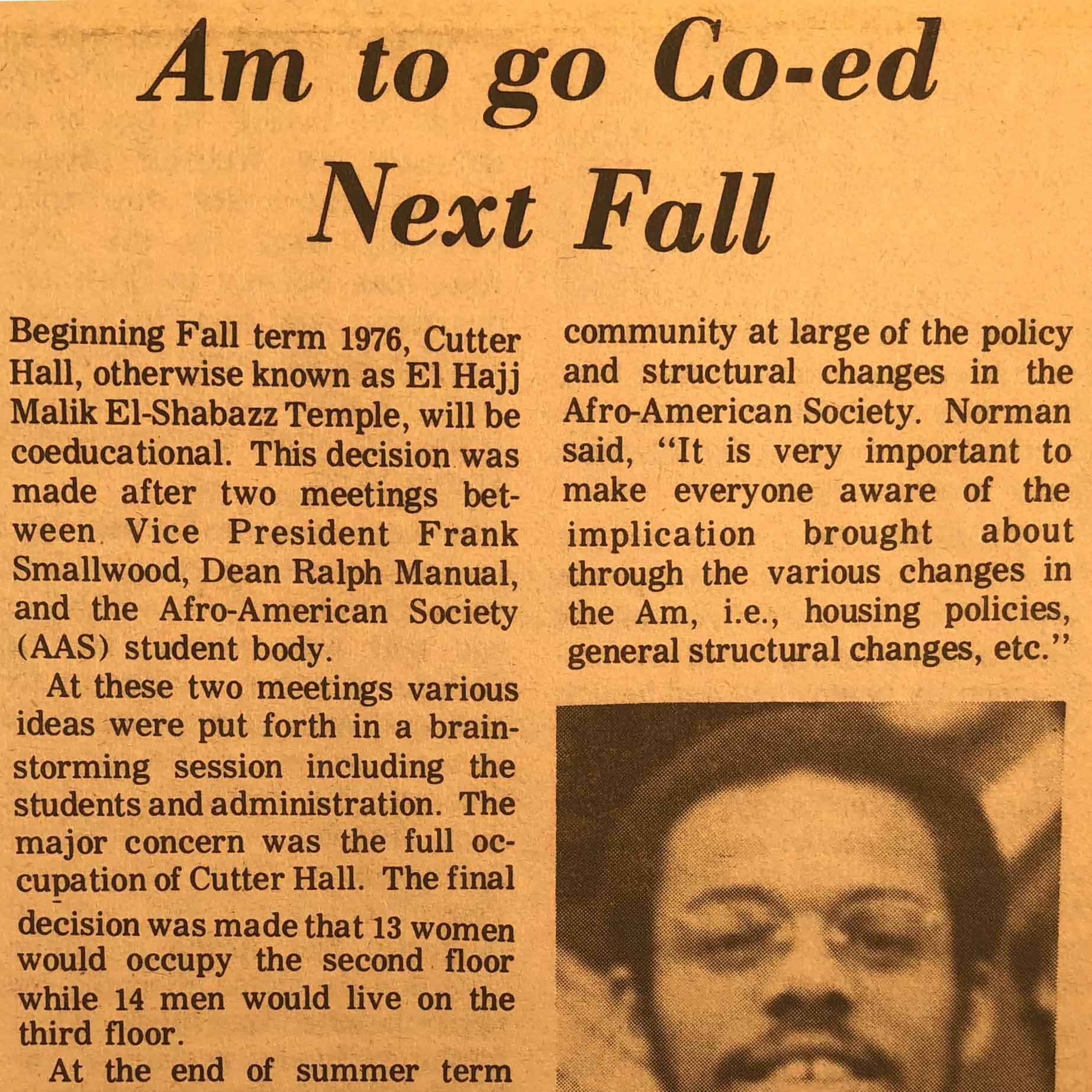 This article reports on the decision made by members of Dartmouth's Afro-American Society, Vice President Frank Smallwood, and Dean Ralph Manual to open 13 housing slots to women in the El Hajj Malik El-Shabazz Temple beginning in the Fall 1976, three years after the College became co-educational.