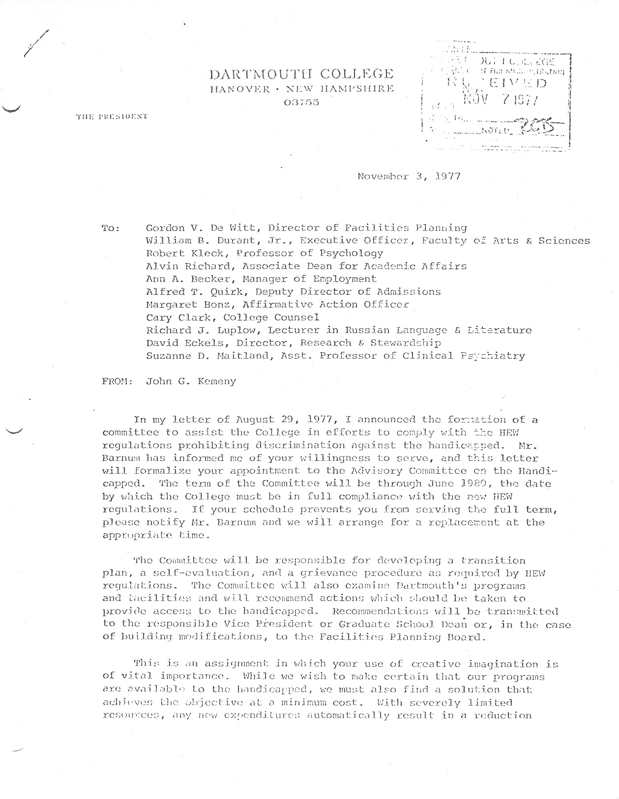 A memo sent to the appointed members of the Advisory Committee on the Handicapped that instructs the Committee to develop a transition plan, self-evaluation plan, and grievance procedure in line with Health, Education, and Welfare (HEW) regulations. President Kemeny makes note of the difficult task facing the Committee, and recommends thinking creatively in order to make accommodations at minimal cost. He also mentions that the College has accommodated handicapped students and employees in the past.
