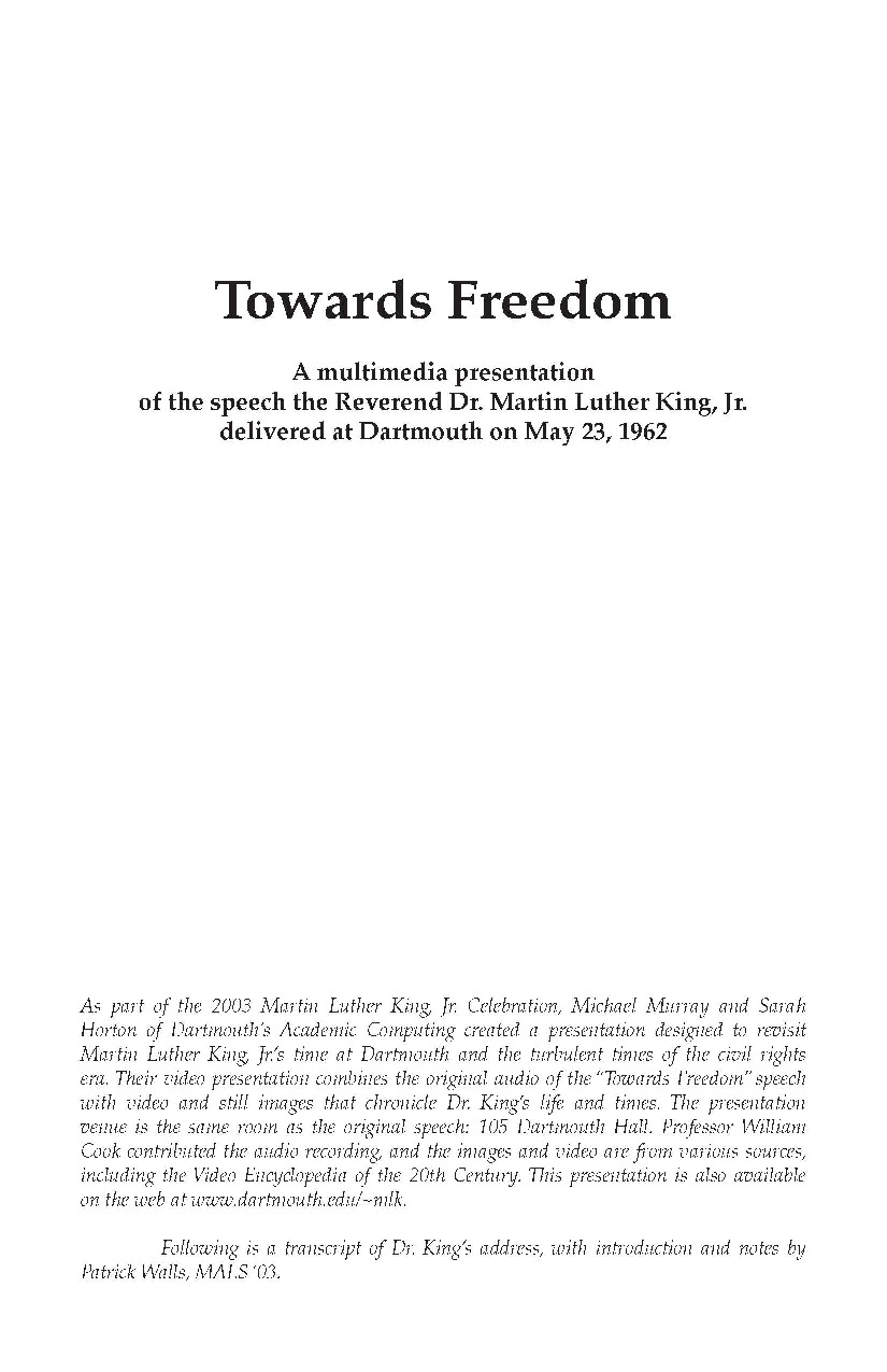 A multimedia presentation of the speech the Reverend Dr. Martin Luther King, Jr. delivered at Dartmouth on May 23, 1962.