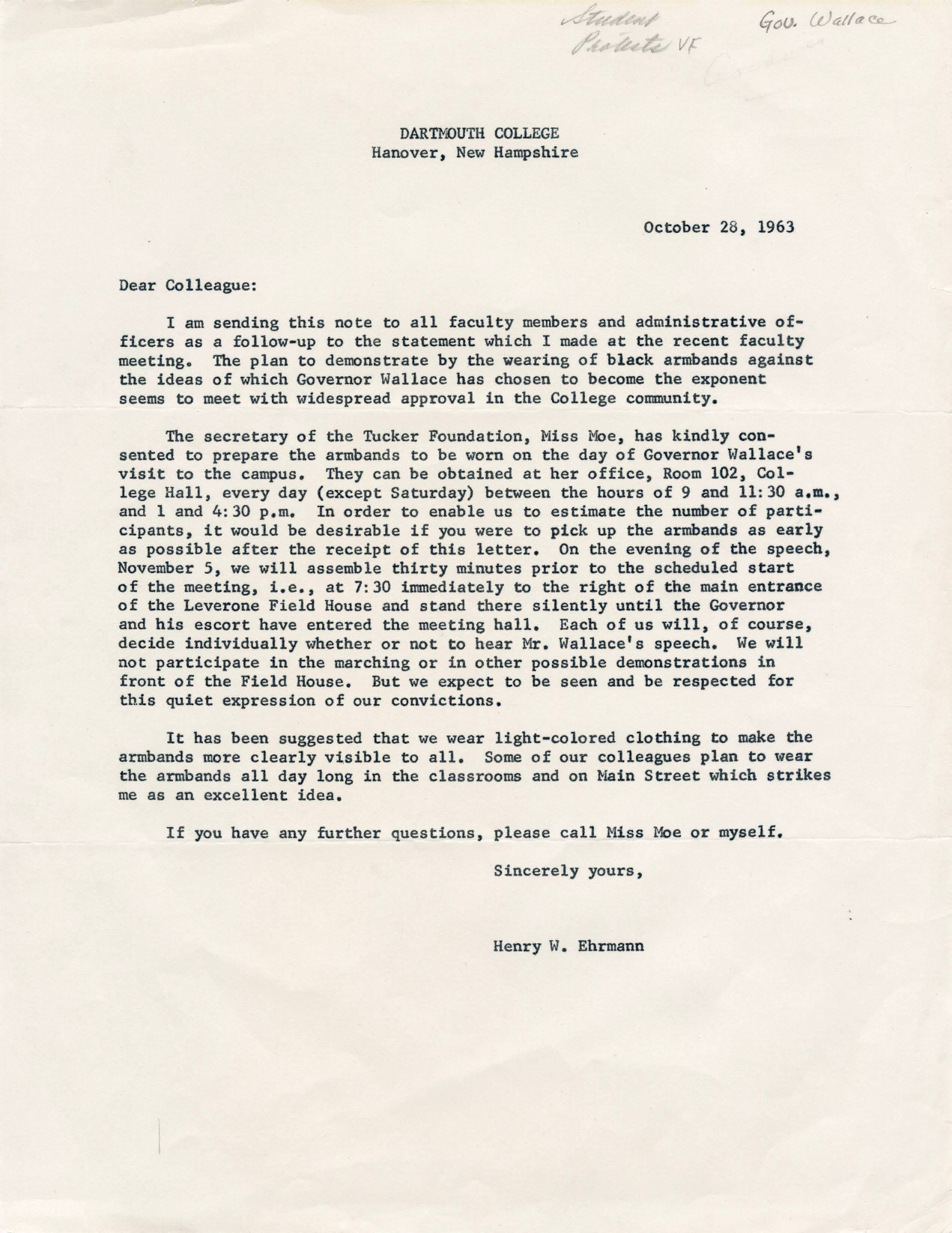 Henry Ehrmann writes to his colleagues of a plan to wear black armbands in silent protest of George Wallace's upcoming visit to Dartmouth in 1963. Ehrmann urges those who wish to protest to wear light-colored clothing, so the armband is more visible, and indicates some faculty plan to wear armbands all day long in classrooms and on Main Street.