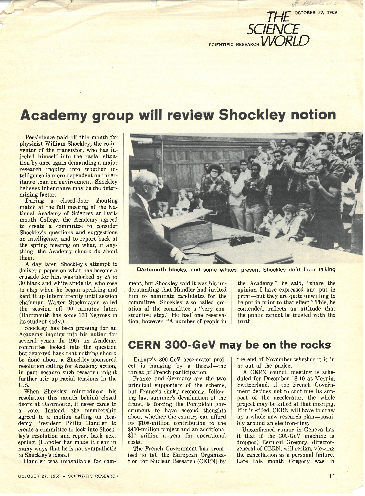 This article in Science World describes how the National Academy of Sciences created a committee to investigate whether human intelligence is more dependent on inheritance (i.e. race in this context) or on the environment, upon the request of physicist William Shockley. The article also details Shockley's attempt to present a controversial paper examining correlations between IQ and race at Dartmouth, and how it was successfully halted by a group of 20-30 Dartmouth students who clapped intermittently for 90 minutes until the speech was called off.