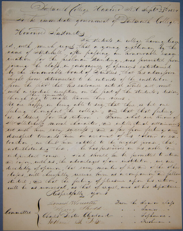 Petition of a committee of students including Leonard Worcester, Henry Shedd, Charles Dexter Cleveland and Nathaniel Folsom to the Dartmouth College Faculty in which they ask that Edward Mitchell, a Black applicant to the College, not be refused admission to Dartmouth College because of his color.